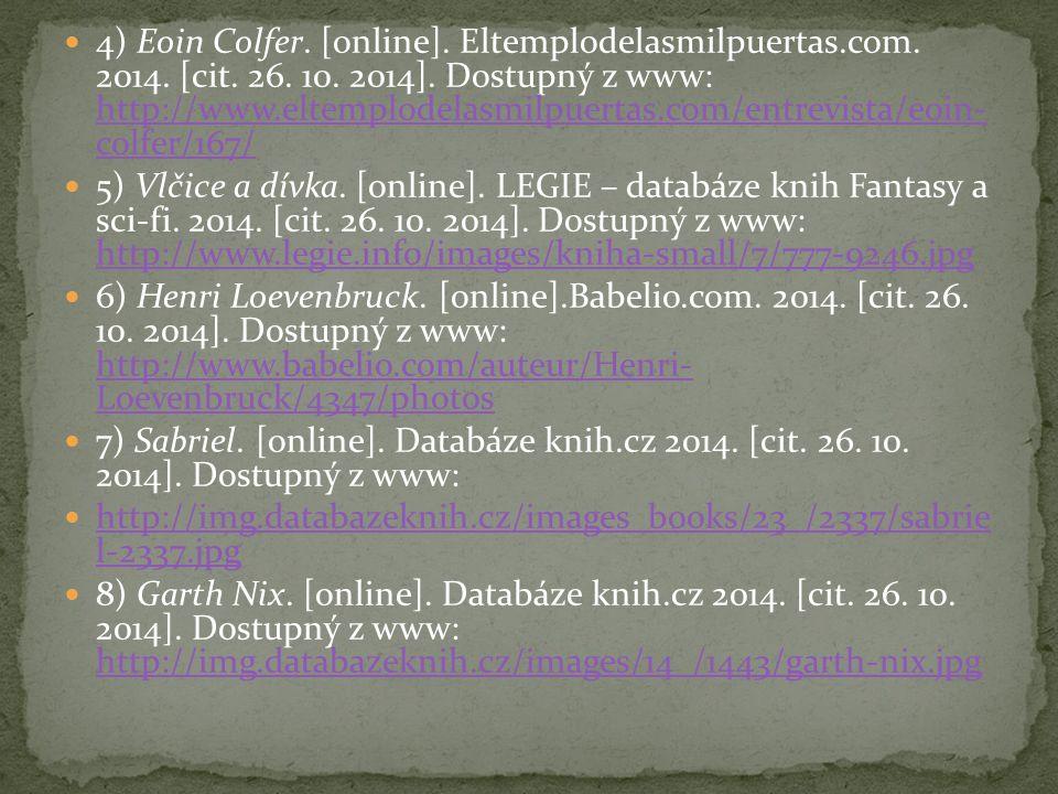 4) Eoin Colfer. [online]. Eltemplodelasmilpuertas. com. 2014. [cit. 26